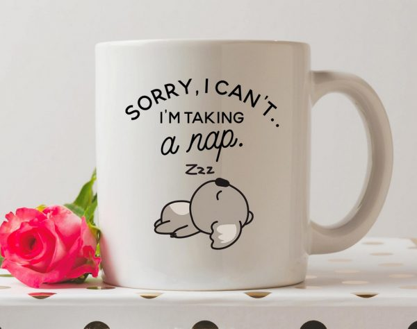 Sorry I Can't I'm Taking A Nap Coffee Mug