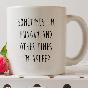 SOMETIMES I'M HUNGRY COFFEE MUG | Printed Ceramic Mugs by A Matter of Style