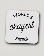 Sip your favourite tea or coffee with the World's Okayest Sister Mug that makes a fantastic present or a little treat for yourself.