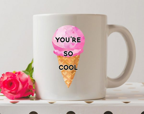 You're So Cool Coffee Mug