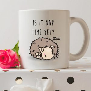 Is It Nap Time Yet? Hedgehog Coffee Mug