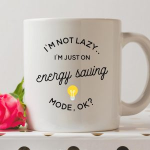 Sip your favourite tea or coffee with the I'm Not Lazy I'm On Energy Saving Mode Coffee Mug that makes a fantastic present or a little treat for yourself.